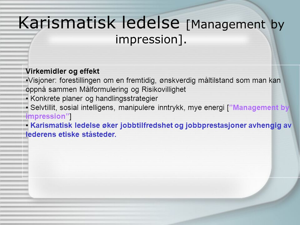 Karismatisk ledelse [Management by impression].